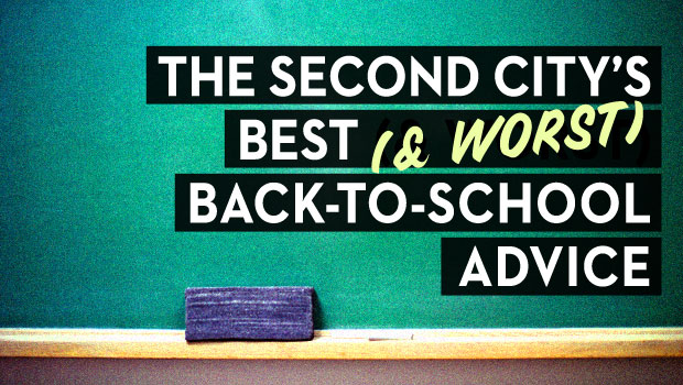 The Second City's Best (& Worst) Back-to-School Advice
