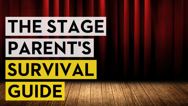The Stage Parent's Survival Guide