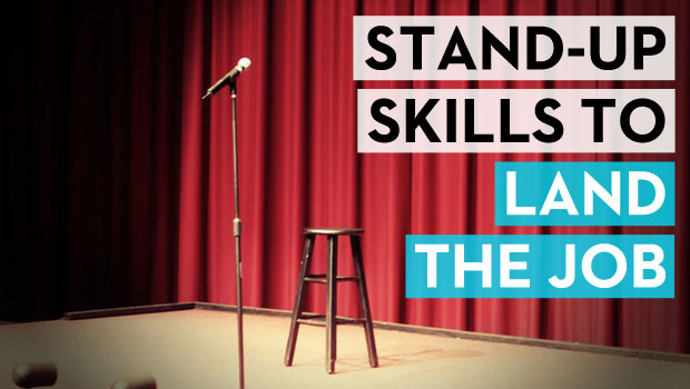 Stand-Up Skills to Land the Job