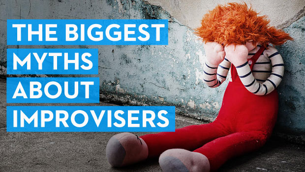 The Biggest Myths About Improvisers