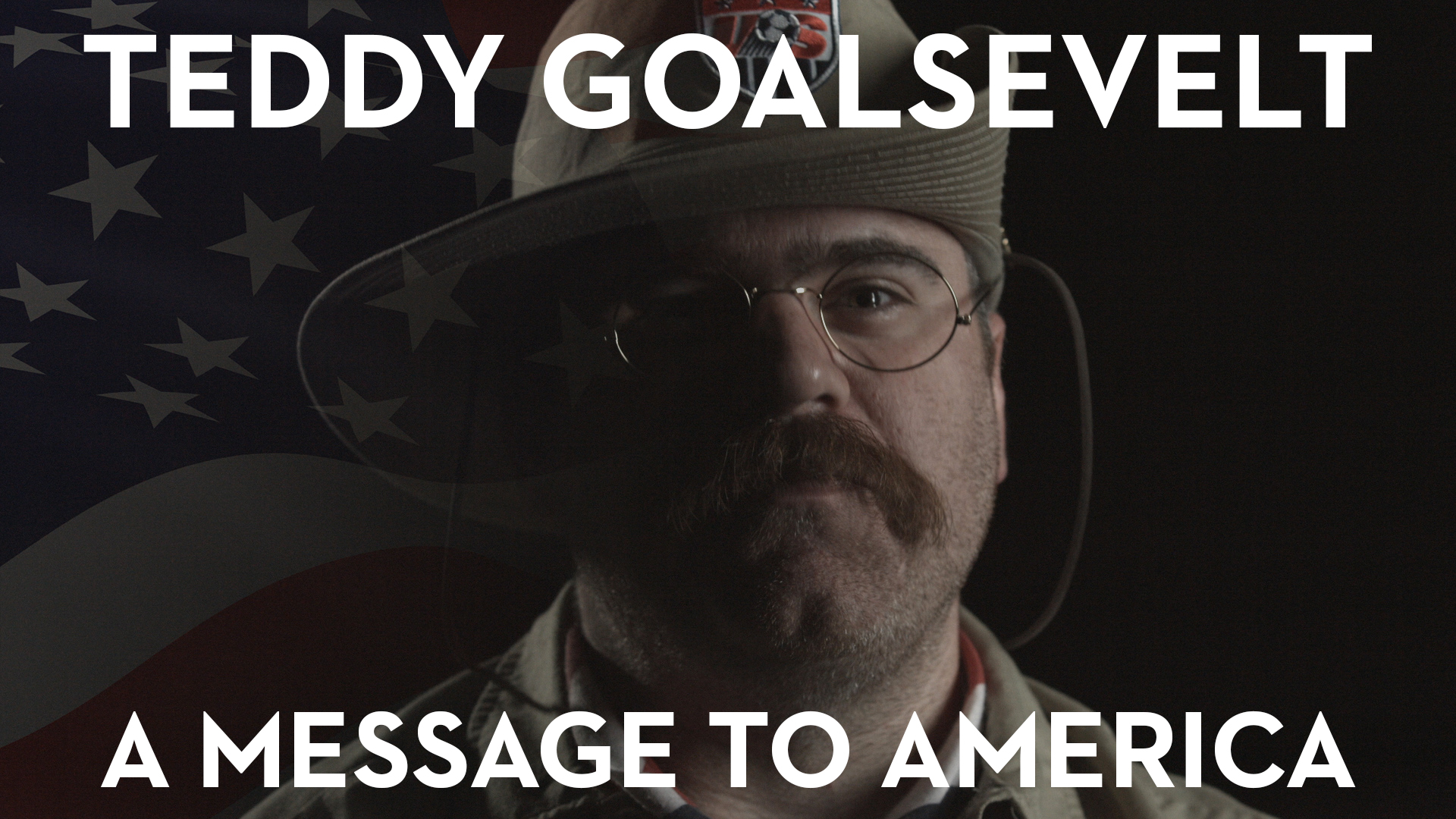 Teddy Goalsevelt – A Message To America