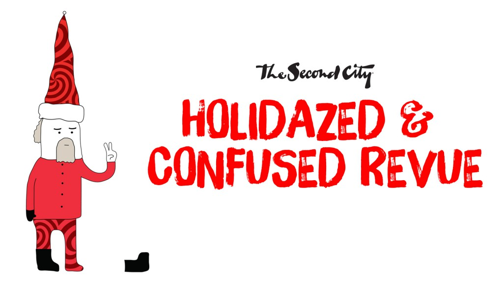 The Second City's Holidazed & Confused Revue