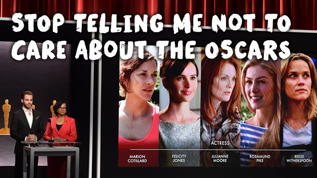 Stop Telling Me Not To Care About The Oscars