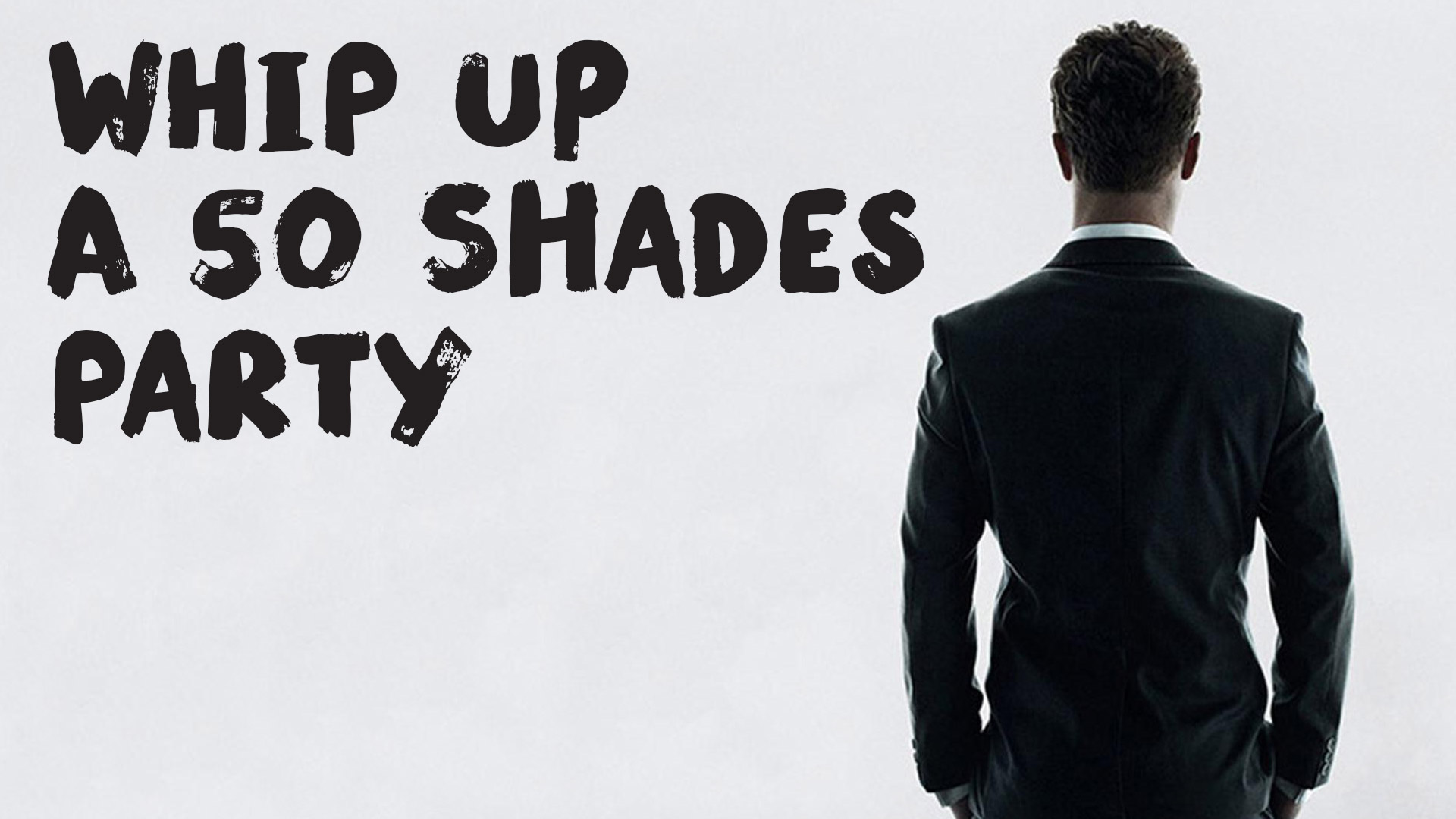 Whip Up a 'Fifty Shades of Grey' Party
