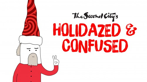 Second City's Holidazed and Confused