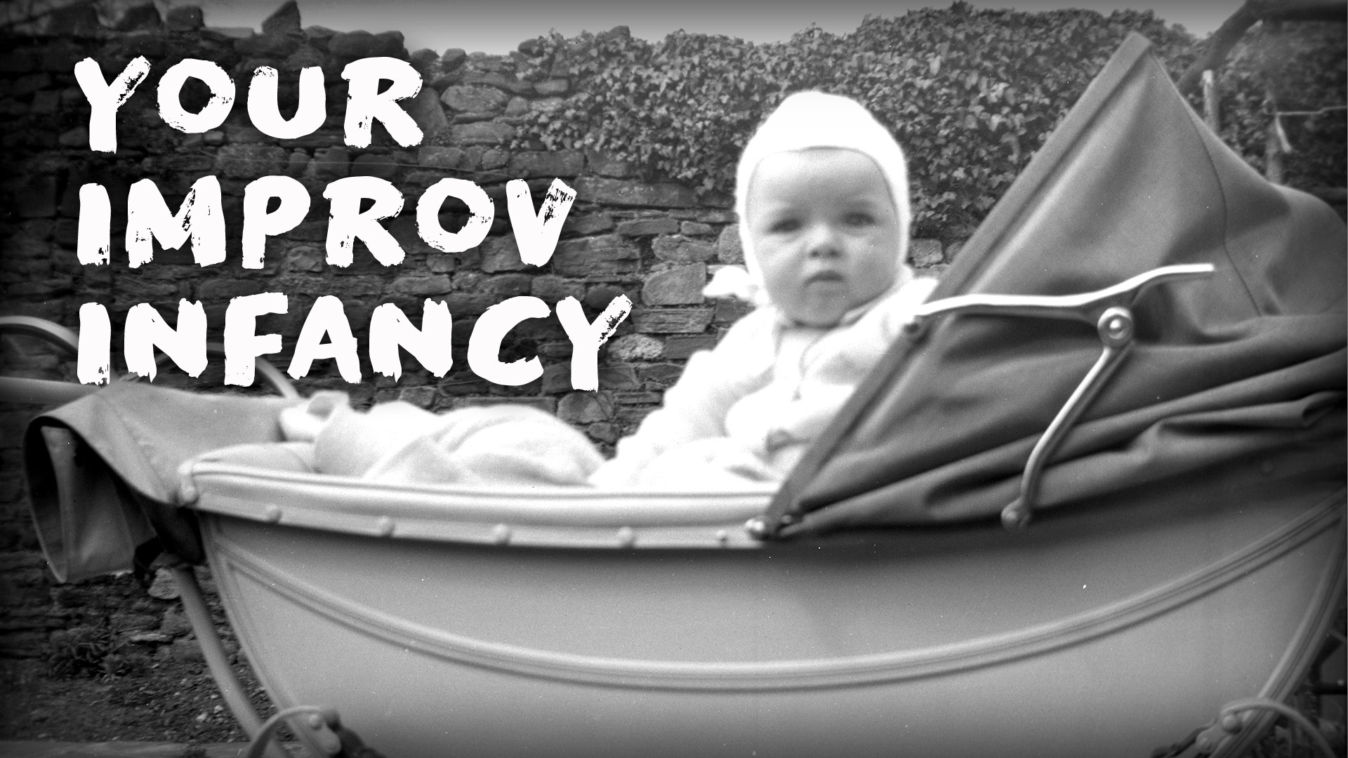 Making the Most of Your Improv Infancy