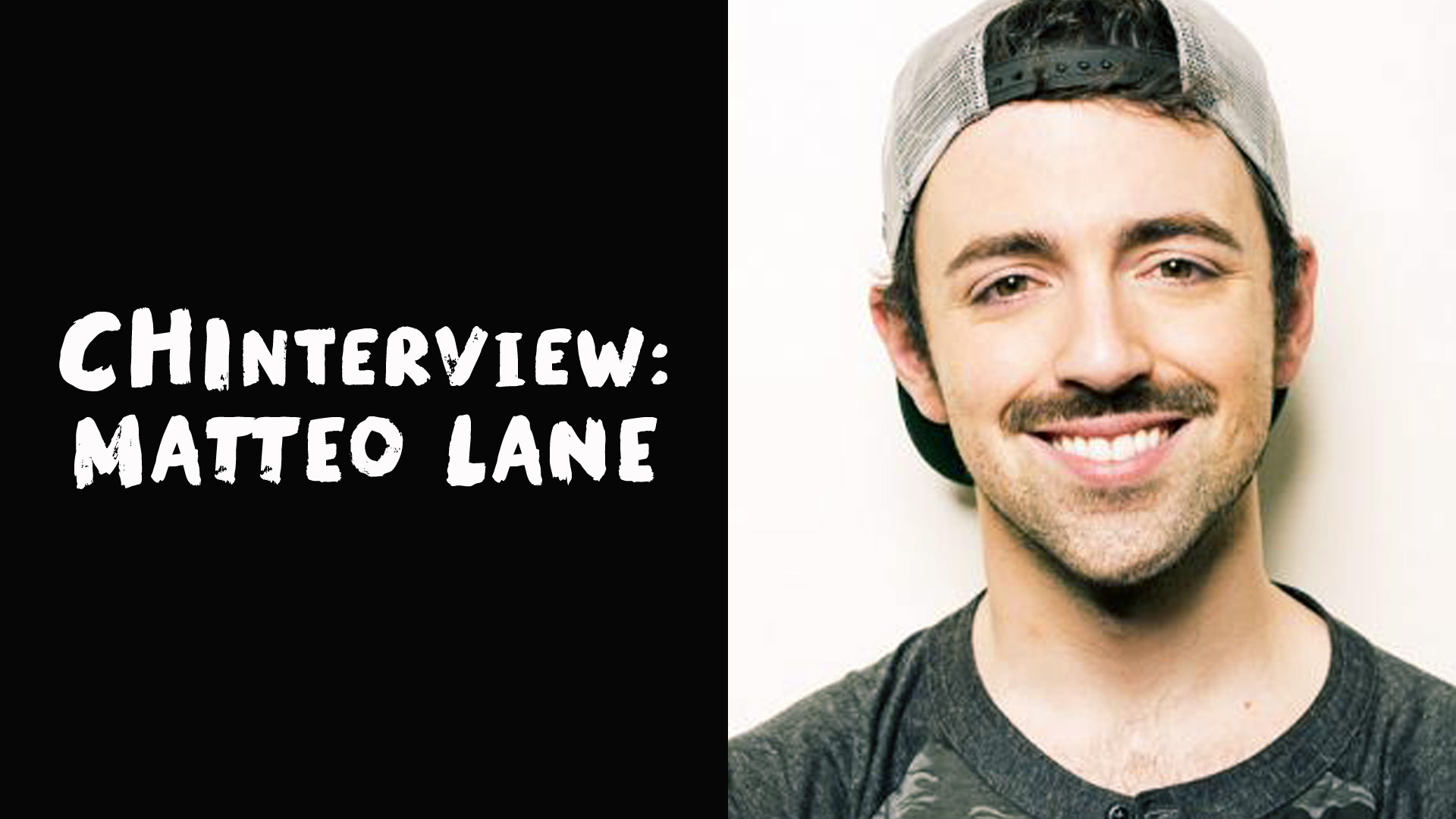 The CHInterview: Matteo Lane