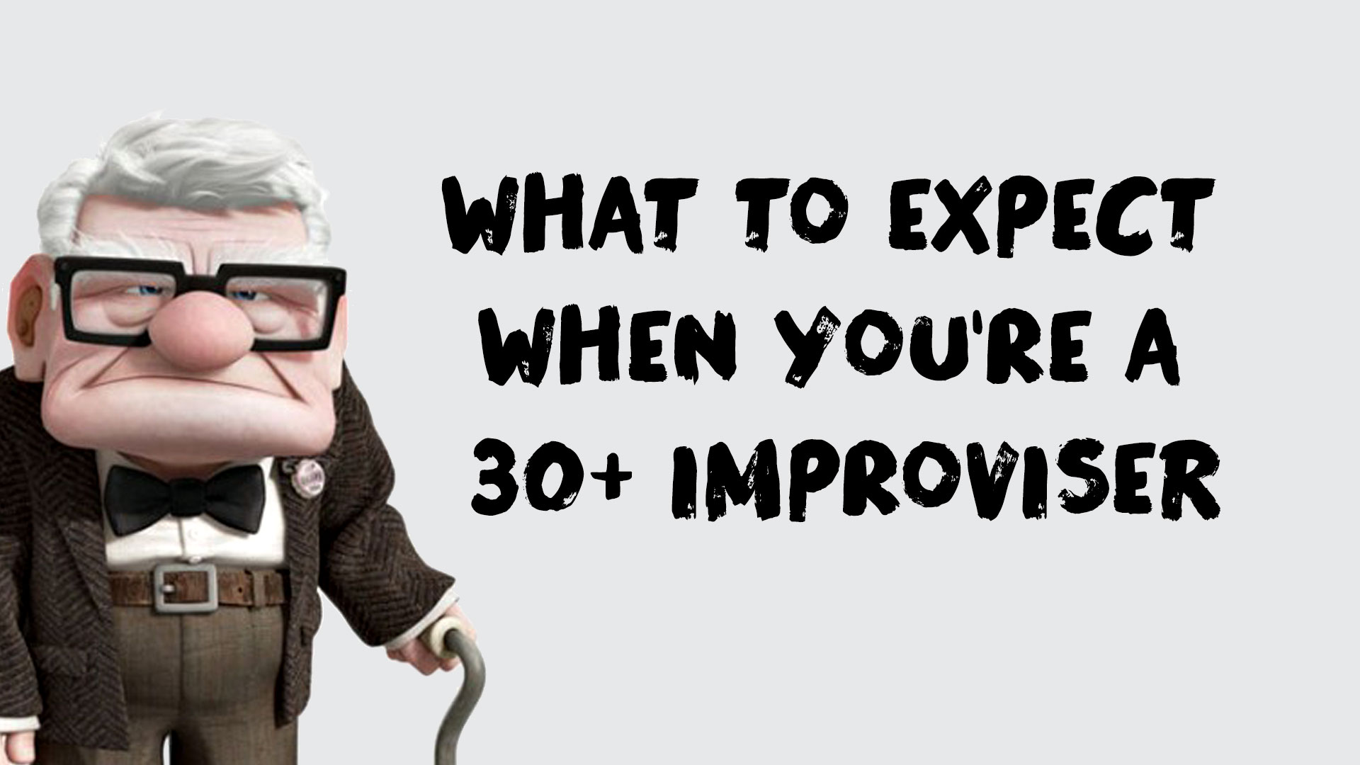 What to Expect When You're a 30+ Year-Old Improviser