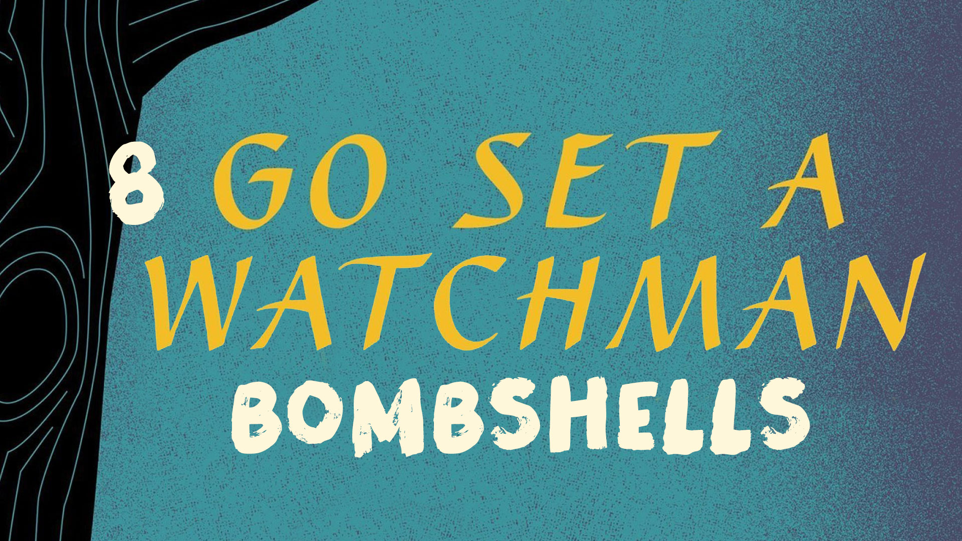8 Bombshell Excerpts from 'Go Set a Watchman'