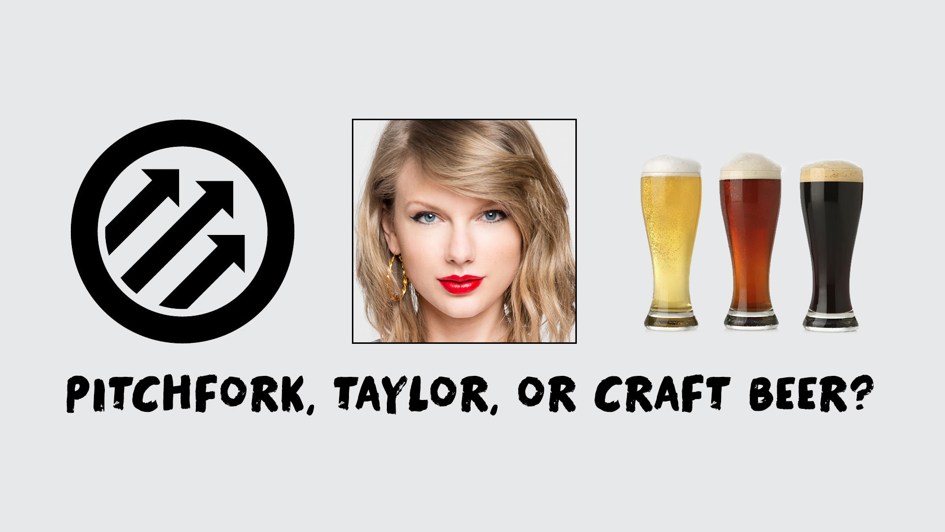 Quiz! Quiz! Quiz! Pitchfork! Taylor Swift! Craft Beer Fest!