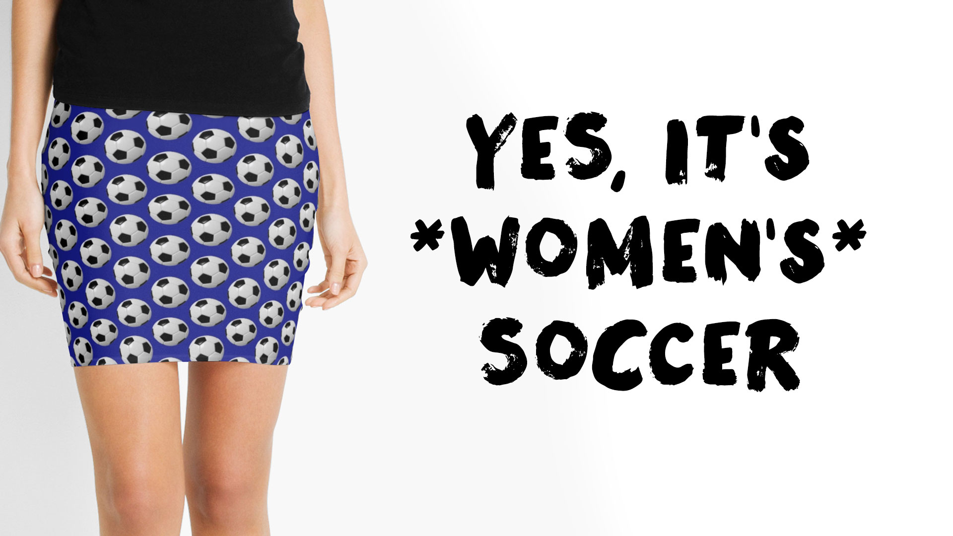 Yes, It's WOMEN'S Soccer