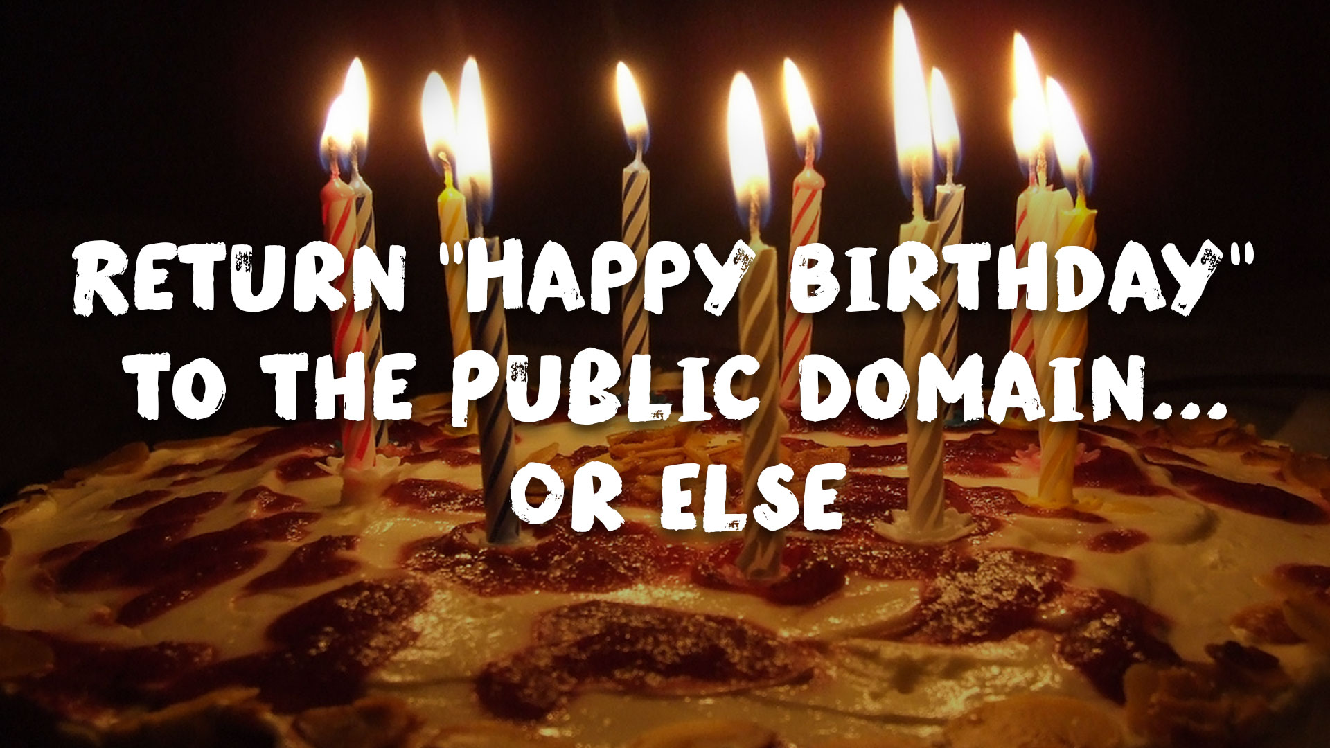 Places We Want to Hear 'Happy Birthday' Once It's Returned to the Public Domain
