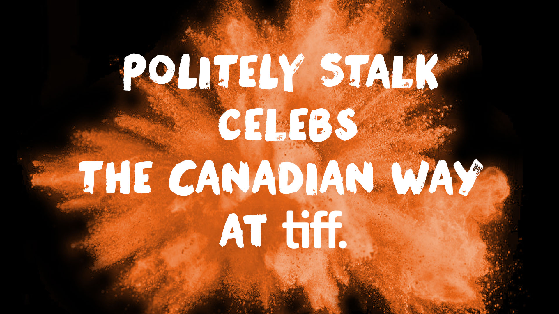 Politely Stalk Celebs the Canadian Way at TIFF
