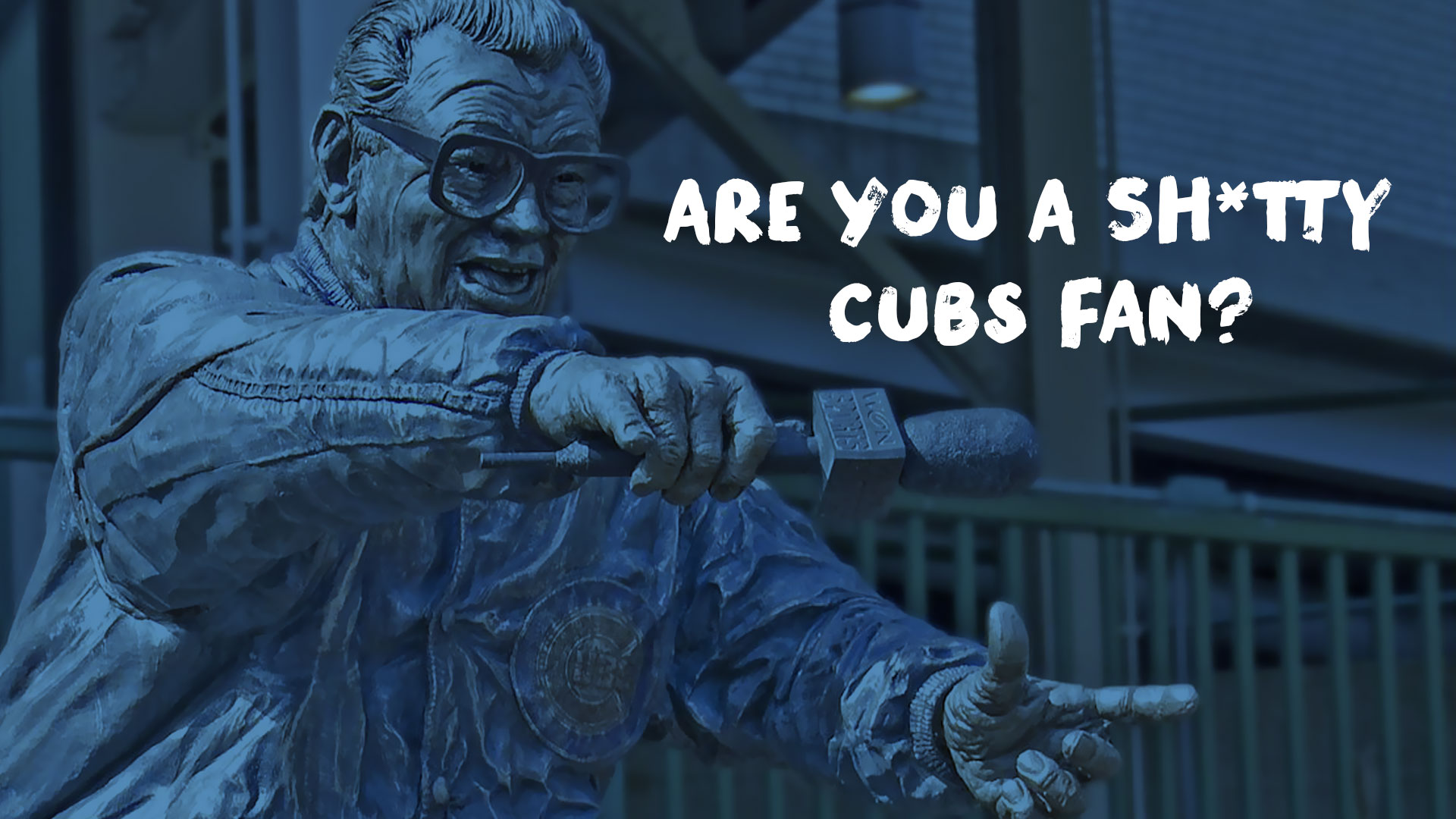 Are You a Sh*tty Cubs Fan?