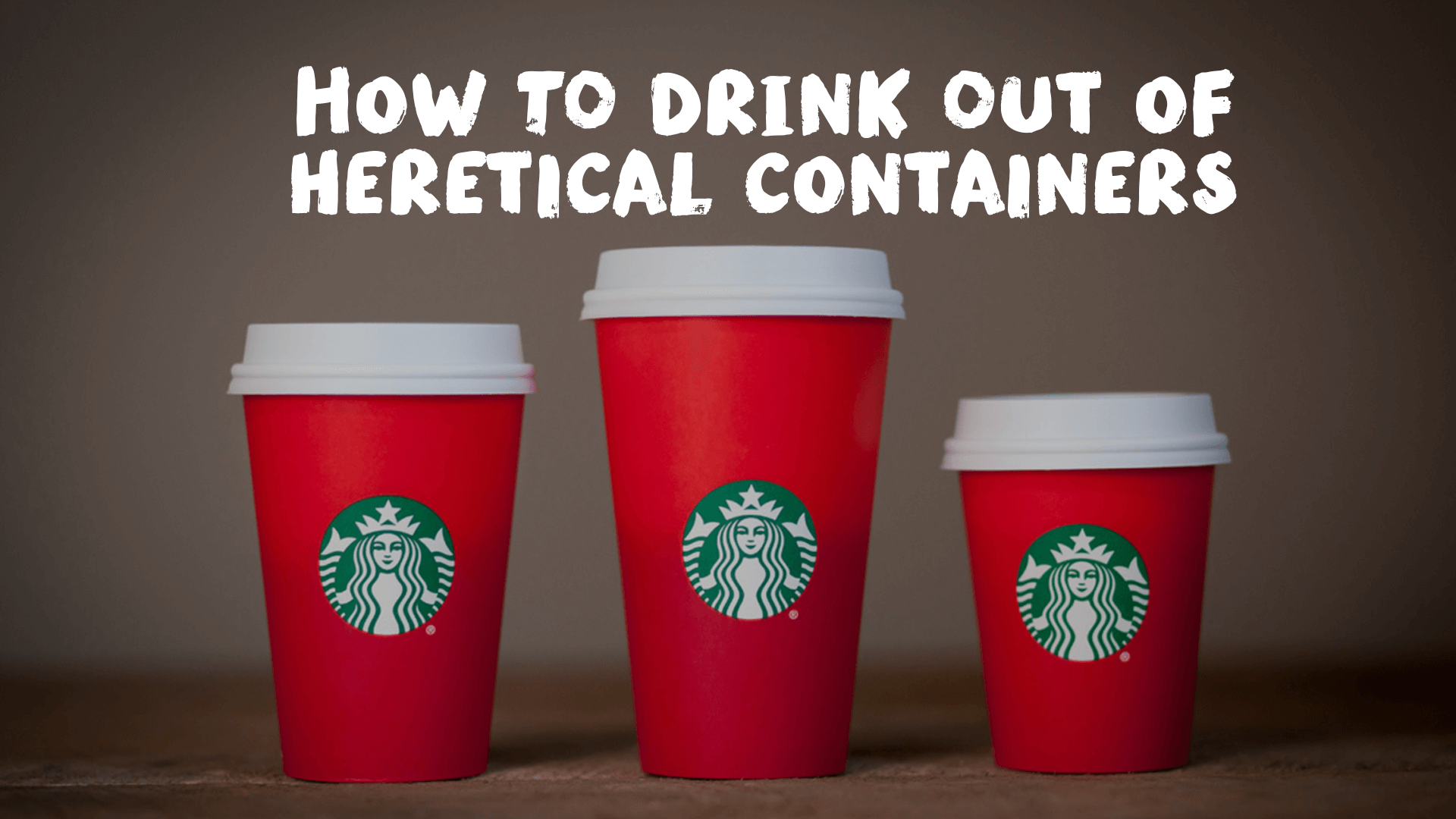How Christians Can Drink Hot Beverages Out of Heretical Containers