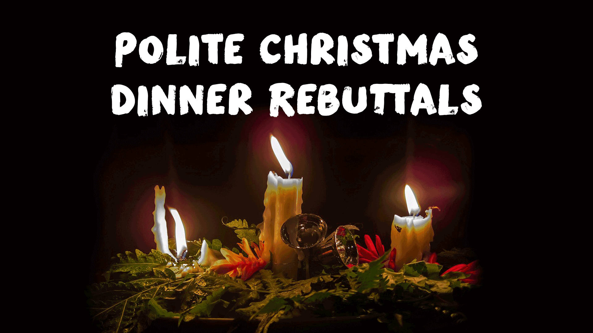 Polite Christmas Dinner Rebuttals: A Family Compendium