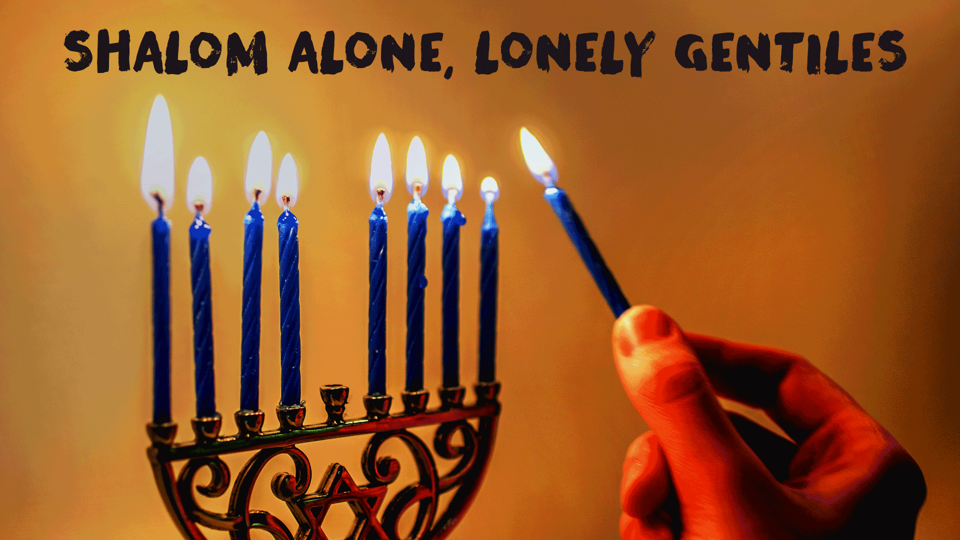 Sorry, But You're Destined to Be A Lonely Gentile Again This Hanukkah