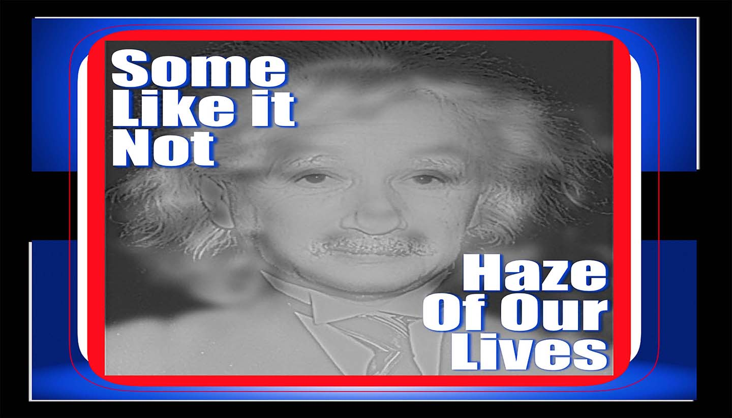 Haze Of Our Lives & Some Like It Not