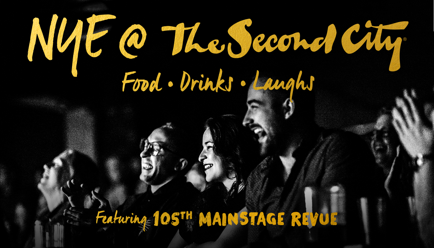 The Second City's NYE Celebration Featuring the 105th Mainstage Revue