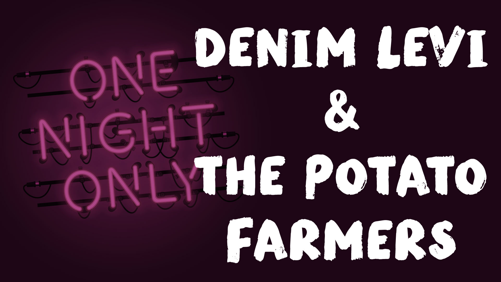 One Night Only: Denim Levi & The Potato Farmers