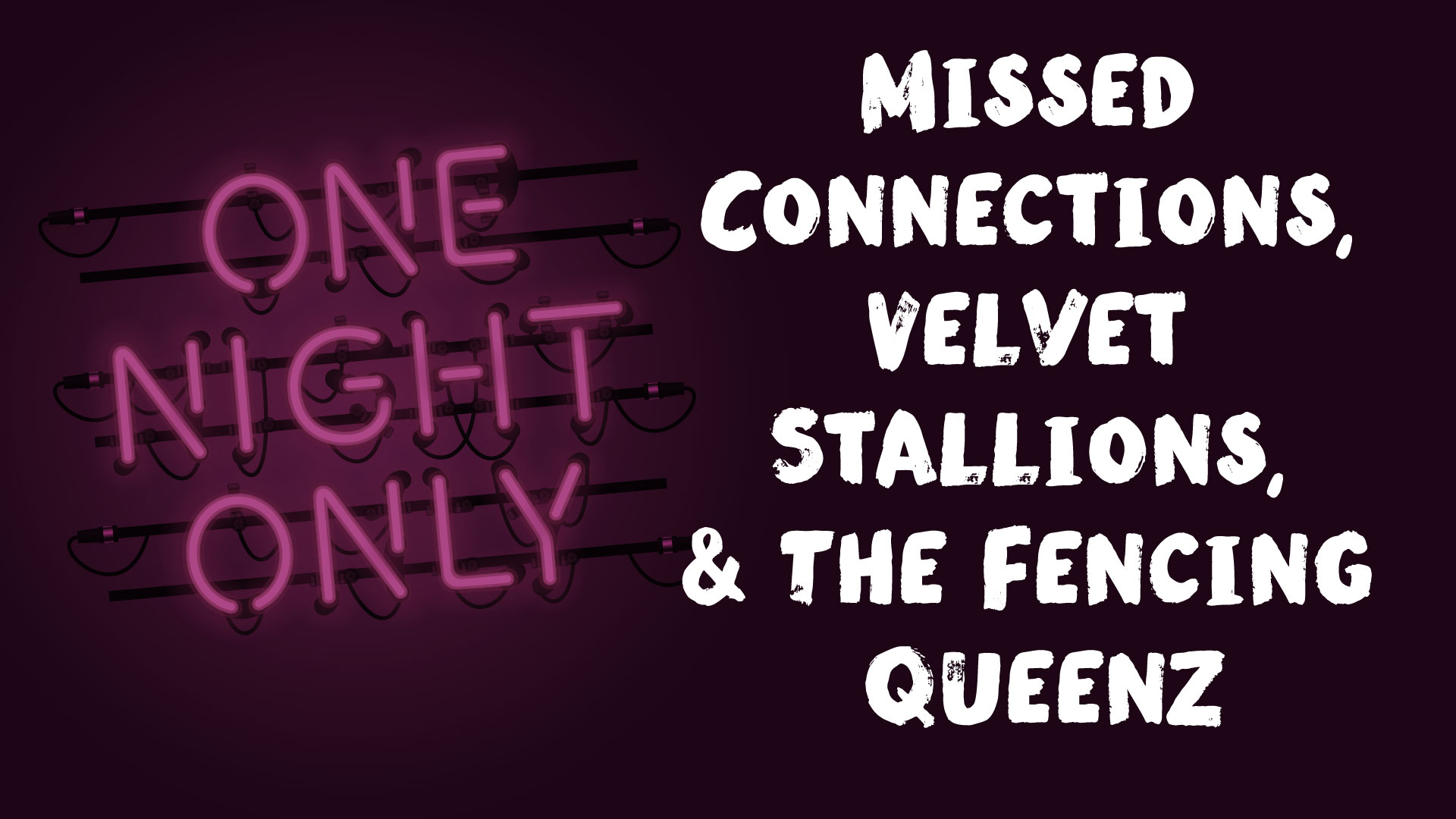 One Night Only: Missed Connections, Velvet Stallions and The Fencing Queenz