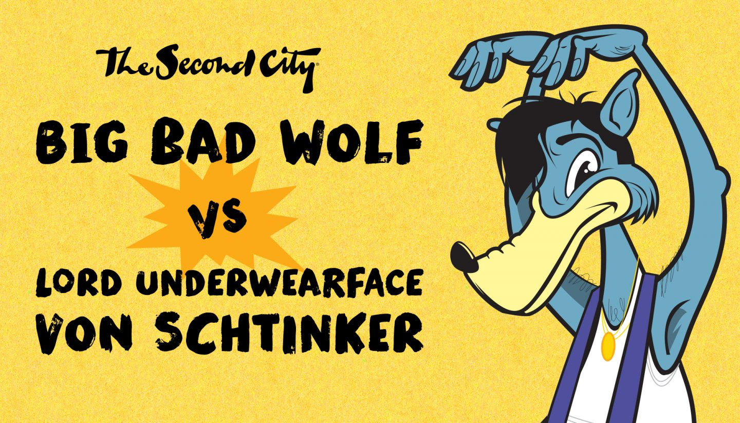 Big Bad Wolf (vs. Lord Underwearface von Schtinker)