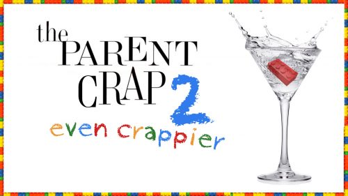 The Parent Crap 2 (Even Crappier)