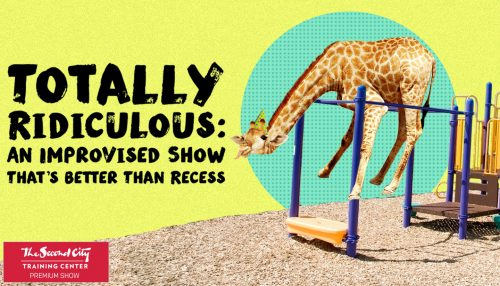 Totally Ridiculous: An Improvised Show That's Better Than Recess