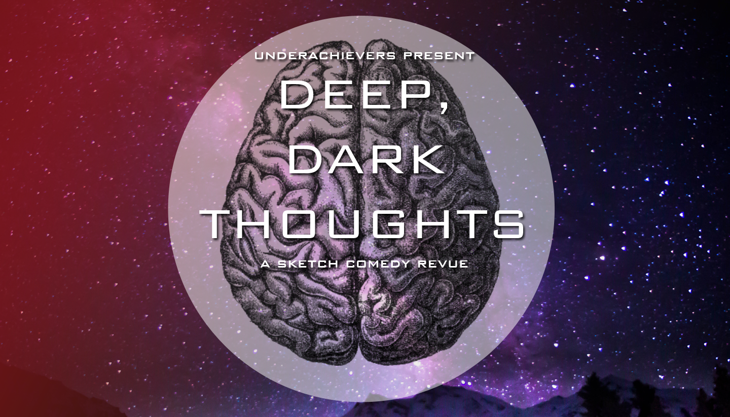 Underachievers Present Deep, Dark Thoughts