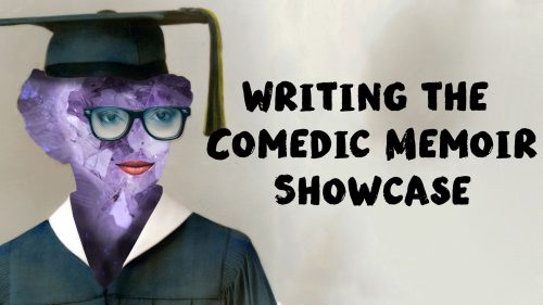 Writing the Comedic Memoir Showcase