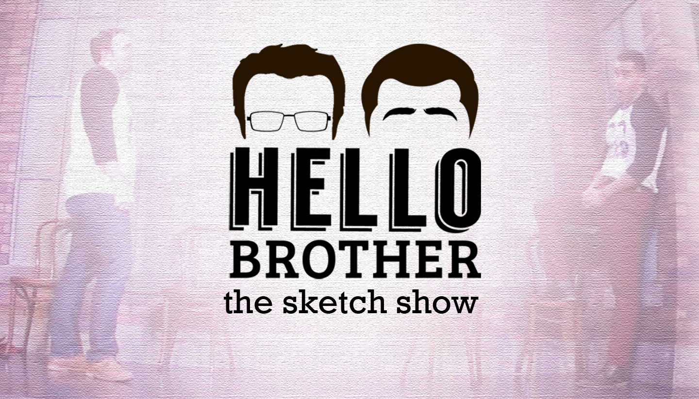One Night Only – Hello Brother: The Sketch Show