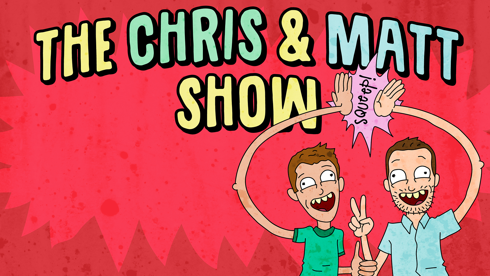 The Chris and Matt Show
