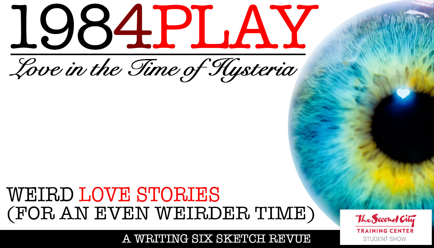 1984PLAY: Love in the Time of Hysteria