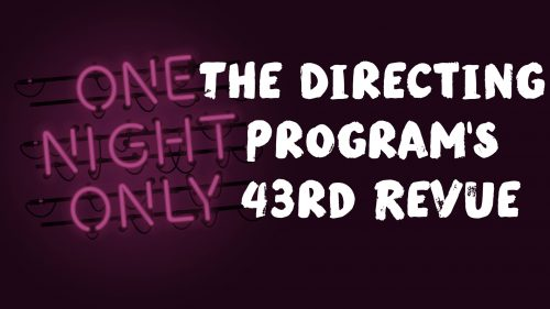 The Directing Program's 43rd Revue