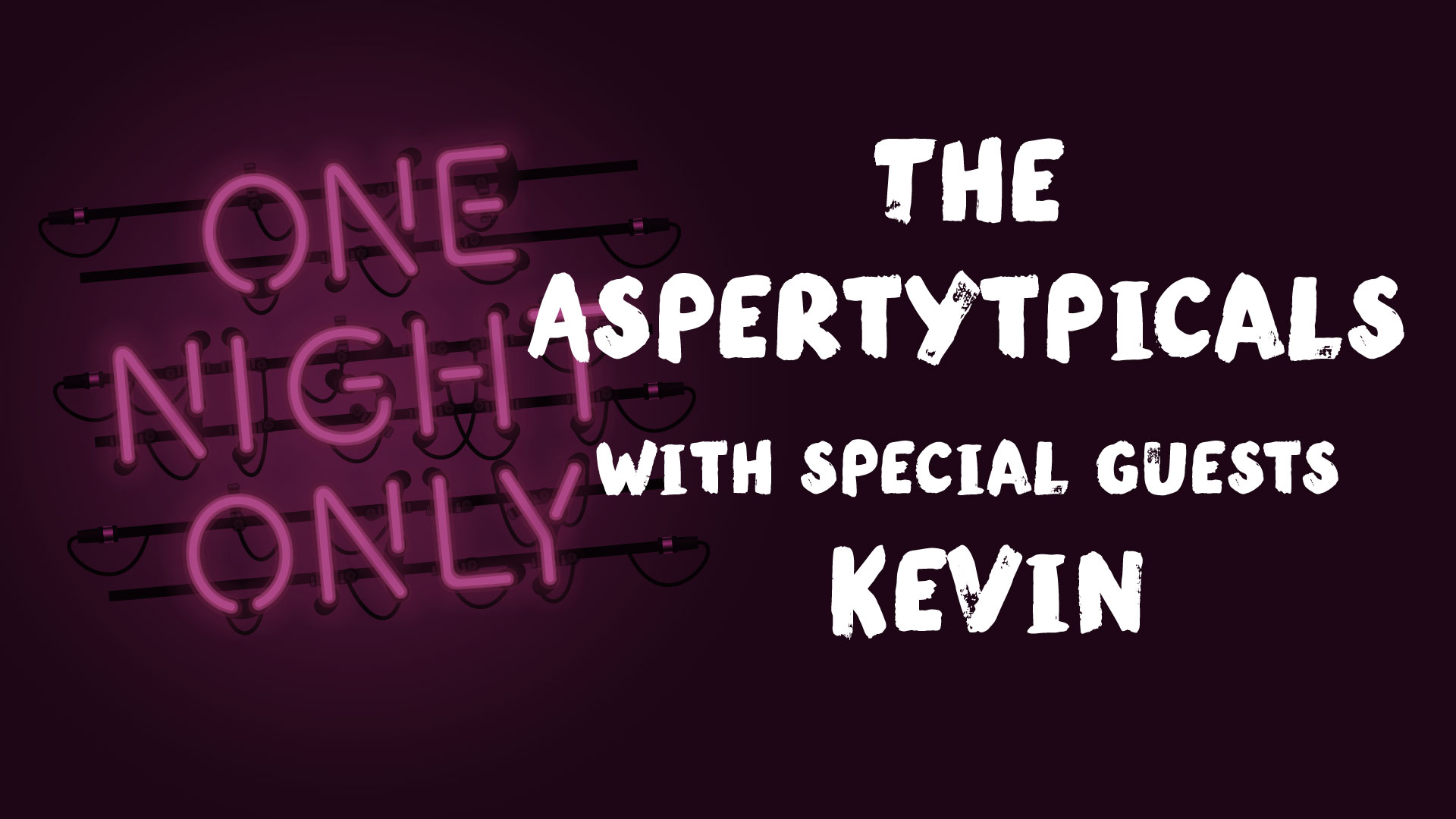 One Night Only: The Aspertytpicals with special guests Kevin