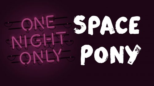 One Night Only: Space Pony